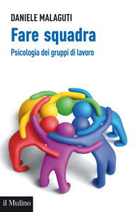 Daniele Malaguti - Fare squadra Psicologia dei gruppi di lavoro